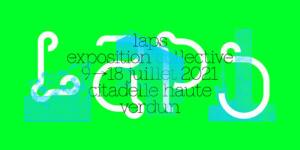LAPS – EXPOSITION COLLECTIVE A LA CITADELLE HAUTE